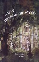 Cover of: way through the woods | Aminuddin Khan