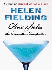 Cover of: Olivia Joules and the overactive imagination | Helen Fielding