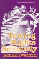 Taking rights seriously by Ronald Dworkin