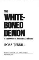The white-boned demon by Ross Terrill