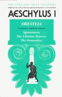 Cover of: Aeschylus II: Agamemnon, Libation-Bearers, Eumenides, Fragments (Loeb Classical Library #146)