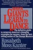 Cover of: When giants learn to dance: Mastering the Challenges of Strategy Management and Careers in the 1990s