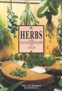 Cover of: Herbs, their cultivation and usage | John Hemphill
