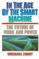 Cover of: In the age of the smart machine | Shoshana Zuboff