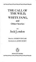 Cover of: The Call of the Wild, White Fang, and Other Stories