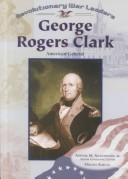 Cover of: George Rogers Clark: American General (Revolutionary War Leaders)
