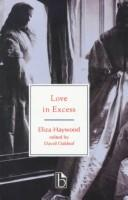 Cover of: Love in excess, or, The fatal enquiry: a novel.