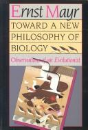 Cover of: Toward a new philosophy of biology
