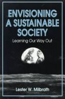Cover of: Envisioning a sustainable society | Lester W. Milbrath