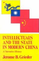Cover of: Intellectuals and the state in modern China | Jerome B. Grieder