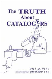 Cover of: The truth about catalogers