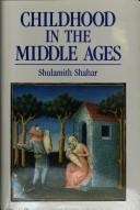 Cover of: Childhood in the Middle Ages | Shulamith Shahar