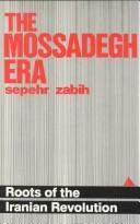 The Mossadegh era by Sepehr Zabih