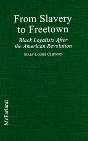 From slavery to Freetown by Mary Louise Clifford