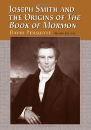 Cover of: Joseph Smith and the origins of the Book of Mormon | David Persuitte