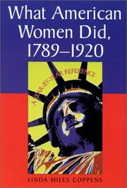 Cover of: What American Women Did, 1789-1920 | Linda Miles Coppens