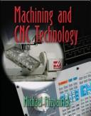 Cover of: Machining and CNC technology | Fitzpatrick, Michael