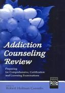 Cover of: Addiction counseling review |