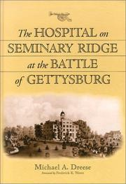 Cover of: The hospital on Seminary Ridge at the Battle of Gettysburg
