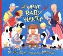 Cover of: What baby wants | Phyllis Root