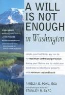 Cover of: A Will Is Not Enough in Washington