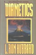 Cover of: Dianetics, the modern science of mental health | L. Ron Hubbard