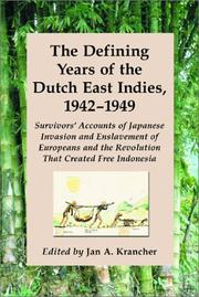 Cover of: The Defining Years of the Dutch East Indies, 1942-1949 | Jan A. Krancher