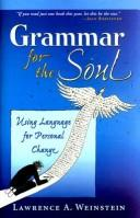 Cover of: Grammar for the Soul | Lawrence A Weinstein, Larry Weinstein