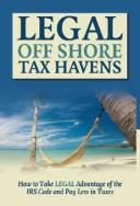 Cover of: Legal off shore tax havens | Jesse A. Schmitt