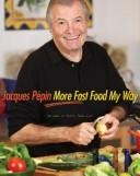 Cover of: Jacques Pépin more fast food my way