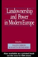 Cover of: Landownership and power in modern Europe |