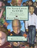 Cover of: I'm Your Child God