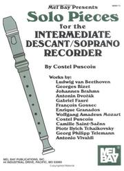 Cover of: Mel Bay Solo Pieces for the Intermediate Descant/Soprano Recorder | Costel Puscoiu