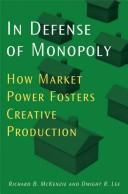 Cover of: In defense of monopoly | Richard B. McKenzie