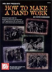 Cover of: Mel Bay How to Make a Band Work | Pete Wernick