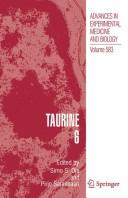 Cover of: Taurine 6 | International Taurine Symposium (15th 2005 Tampere, Finland)