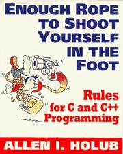 Cover of: Enough rope to shoot yourself in the foot | Allen I. Holub