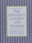 Cover of: strategy concept and process | Arnoldo C. Hax