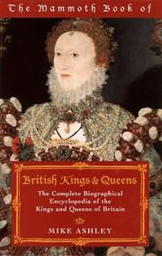 Cover of: Mammoth Book of British Kings & Queens: The Complete Biographical Encyclopedia of the Kings and Queens of Britain