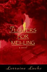 Cover of: Flowers for Mei-ling | Lorraine Lachs