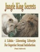 Cover of: Jungle king secrets | D. Paul Adcock