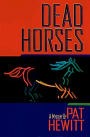 Cover of: Dead horses | Pat Hewitt