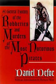 Cover of: A general history of the robberies and murders of the most notorious pirates | Daniel Defoe