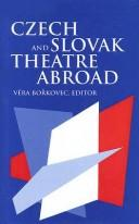 Cover of: Czech and Slovak theatre abroad |