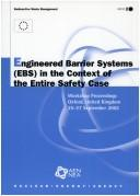 Cover of: Engineered Barrier Systems in the Context of the Entire Safety Case, Workshop Proceedings, Oxford, United Kingdom, 2527 September 2002