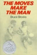 Cover of: The moves make the man | Bruce Brooks