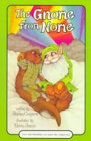 Cover of: The gnome from Nome: written by Stephen Cosgrove ; illustrated by Robin James.