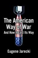 Cover of: The American Way of War | Eugene Jarecki