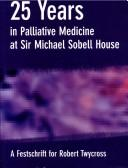 Cover of: 25 years in palliative medicine at Sir Michael Sobell House |