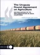 Cover of: Implementation of the Uruguay Round Agreement on Agriculture in Oecd Countries